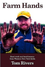 FARM HANDS BY TOM RIVERS (ISBN 10: 0-9845656-0-4) (ISBN 13: 978-0-9845656-0-3)